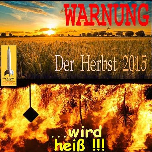 Klicken Sie auf die Grafik für eine größere Ansicht  Name:SilberRakete_Warnung-Der-Herbst-2015-wird-heiss-Landschaft-Sonne-Feuer.jpg Hits:1 Größe:108,4 KB ID:4390