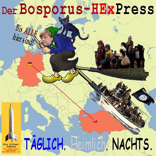 Klicken Sie auf die Grafik für eine größere Ansicht  Name:SilberRakete_Bosporus-HexPress-Tuerkei-D-Hexe-Merkel-bringt-heimlich-Fluechtlinge-Besen-Boot-DAE.jpg Hits:1 Größe:115,3 KB ID:4689