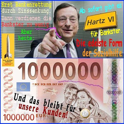 Klicken Sie auf die Grafik für eine größere Ansicht  Name:SilberRakete_EZB-Draghi-Bankenrettung-Zinssenkung-Hartz6-fuer-Bankster-Edelste-Form-der-Sozialhi.jpg Hits:18 Größe:118,5 KB ID:4253